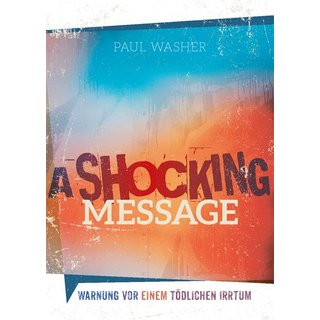 A Shocking Message, Paul Washer (Gh)
